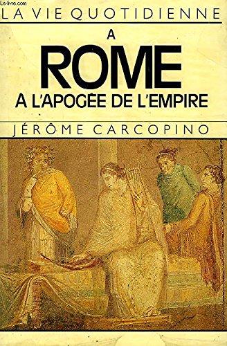 9782010059209: La vie quotidienne � Rome � l'apog�e de l'Empire