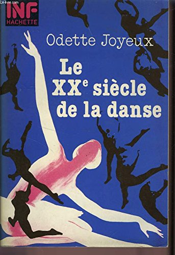 9782010065149: Le XXe siècle de la danse (Inf Hachette)