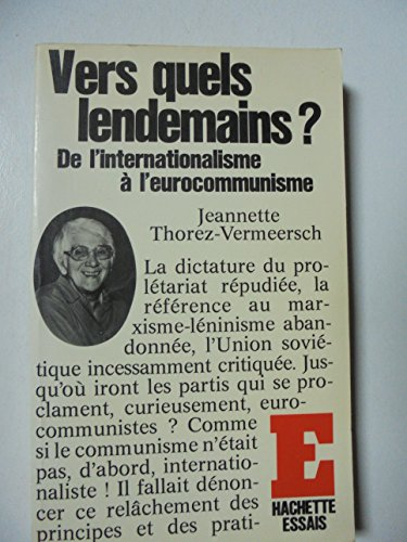 9782010066948: Vers quels lendemains?: De l'internationalisme a l'eurocommunisme (Hachette essais) (French Edition)
