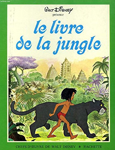 Le Livre de la jungle (Chefs-d'oeuvre de: Rudyard Kipling; Jean-Pierre