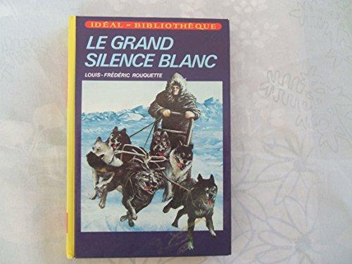 Le grand silence blanc: Rouquette, Louis-Frédéric