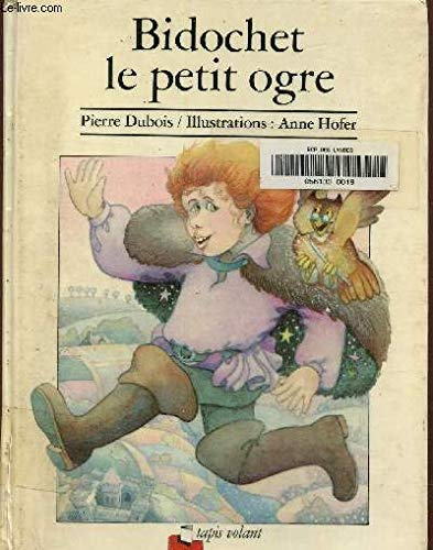 Bidochet, le petit ogre (Tapis volant): Dubois, Pierre