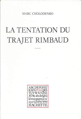 9782010069499: La tentation du trajet Rimbaud (P.O.L) (French Edition)