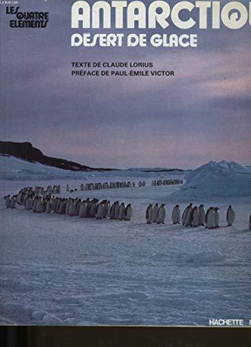 9782010073090: Antarctique, désert de glace (Les Quatre éléments) (French Edition)