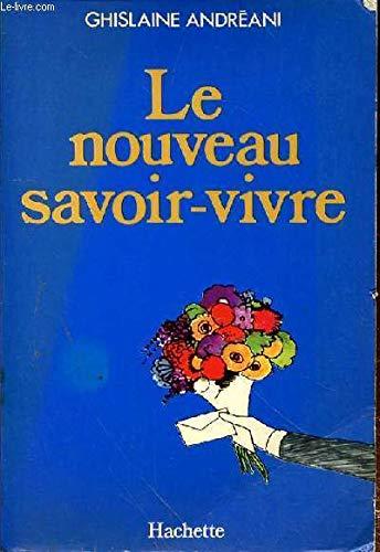 Le Nouveau Savoir-Vivre Ghislaine Andréani: Ghislaine Andréani