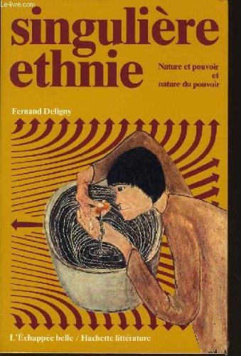 9782010073397: Singulière ethnie: Nature et pouvoir et nature du pouvoir (L'Échappée belle) (French Edition)