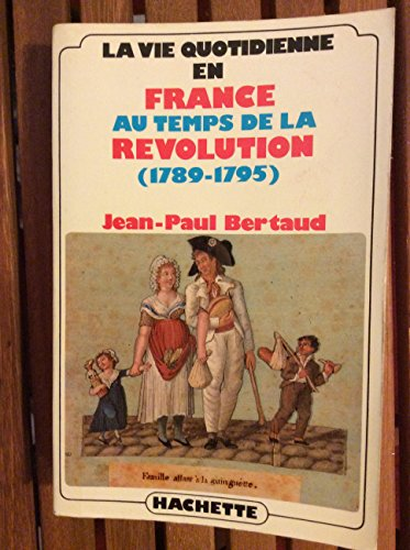 9782010076794: La vie quotidienne en France au temps de la Revolution (1789-1795) (French Edition)