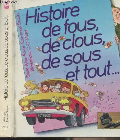 Histoire de fous, de clous, de sous: Alain Royer, Emmanuel