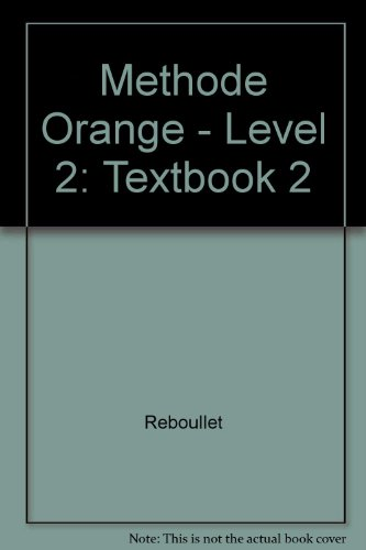Methode Orange - Level 2: Textbook 2: Reboullet and Malandain