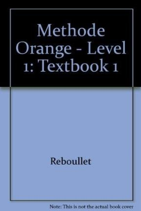 Methode Orange - Level 1: Textbook 1: Reboullet, Malandain, Verdol,