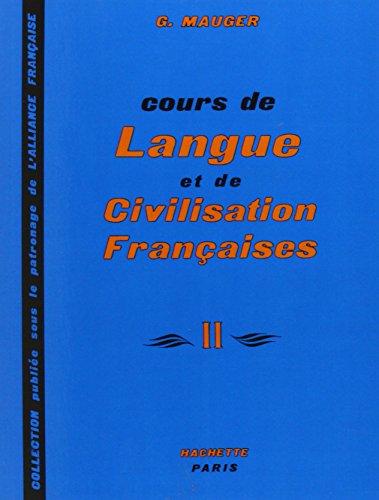 Cours de Langue et de Civilisation Françaises: Mauger, G.