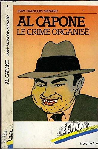 9782010081798: Al Capone: Le crime organise (Echos personnages) (French Edition)