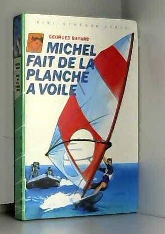 9782010081859: Michel fait de la planche à voile (Bibliothèque verte)