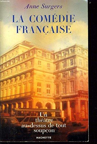La Comedie-Francaise: Un theatre au-dessus de tout soupcon (French Edition): Surgers, Anne