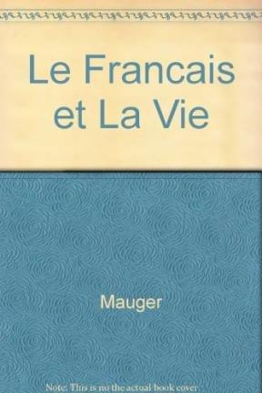 Francais Et Vie 3eme Degre H Mauger Rouge
