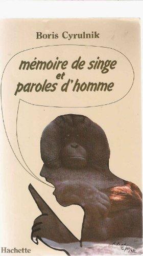 9782010082269: Mémoire de singe et paroles d'homme