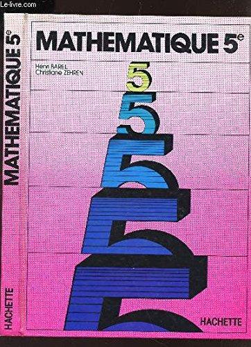 Mathematique : 5e: Bareil Zehren