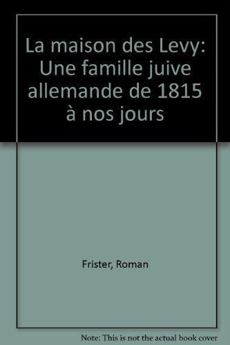 9782010083839: La maison des Levy: Une famille juive allemande de 1815 à nos jours