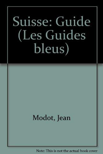 9782010084393: Suisse: Guide (Les Guides bleus) (French Edition)