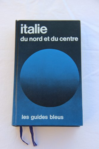9782010084607: Italie du nord et du centre (Les Guides bleus) (French Edition)