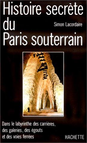 9782010085789: Histoire secr�te du Paris souterrain