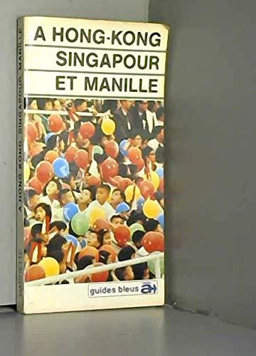 9782010085918: � Hong-Kong, Singapour et Manille