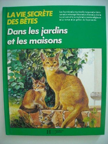 9782010087882: Dans les jardins et les maisons (La Vie secrète des bêtes)