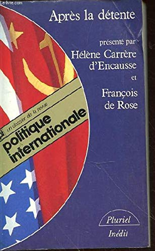 9782010088070: Apres la detente: Un dossier de la revue Politique internationale (Collection Pluriel) (French Edition)