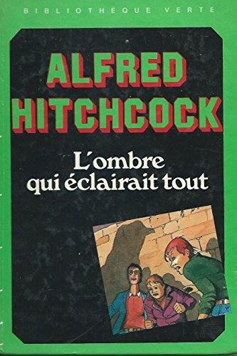9782010088278: L'Ombre qui �clairait tout (Biblioth�que verte)