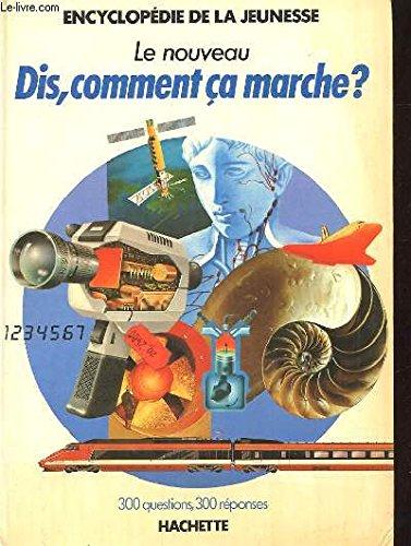 9782010089619: Le nouveau Dis, comment ça marche? (Encyclopédie de la jeunesse) (French Edition)