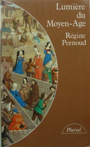 9782010090776: Lumière du Moyen Age (Collection Pluriel) (French Edition)