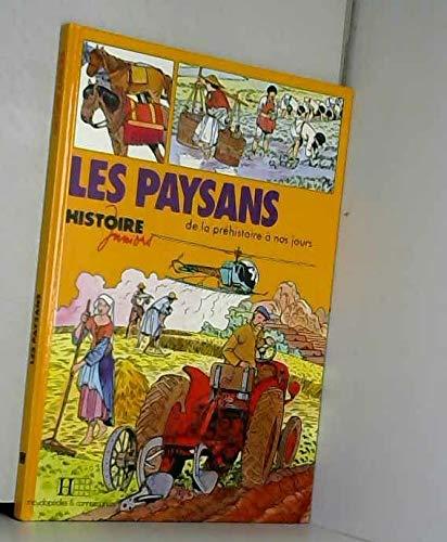 9782010090905: Les Paysans : De la préhistoire à nos jours (Histoire juniors)