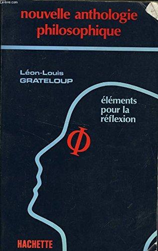 ANTHOLOGIE PHILOSOPHIQUE. Edition 1983: Grateloup, Léon-Louis