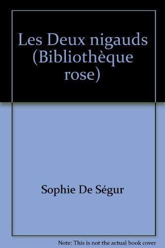Les Deux nigauds (Bibliothèque rose): Rostopchine, Sophie