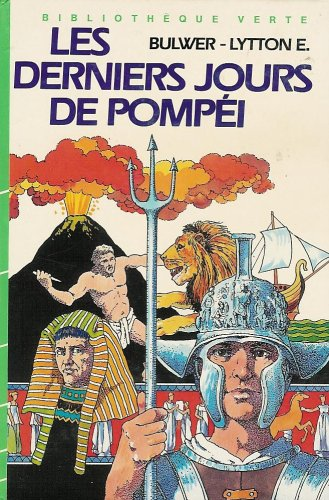 9782010092206: Les derniers jours de Pompéi : Collection : Bibliothèque verte cartonnée & illustrée