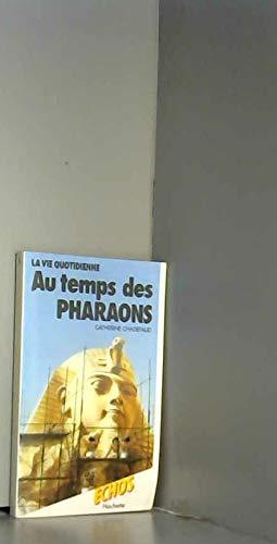 9782010092329: La Vie quotidienne au temps des pharaons (Collection �chos)