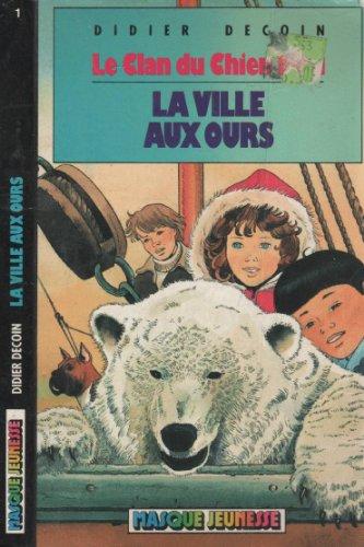 9782010093227: Le Clan Du Chien Bleu, La Ville Aux Ours