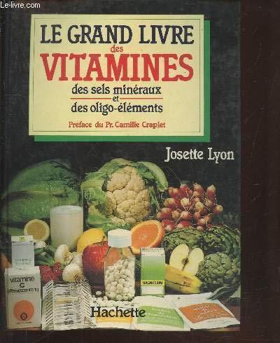 Le grand livre des vitamines: des sels: Lyon Josette