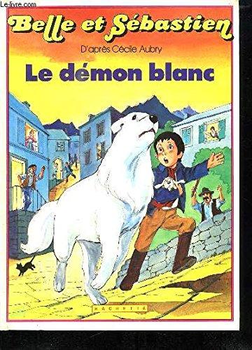 9782010094248: Belle et Sébastien: Le Démon Blanc