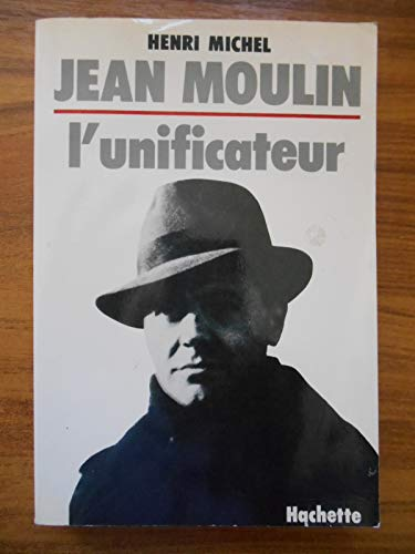 Jean Moulin: Lunificateur: Michel, Henri