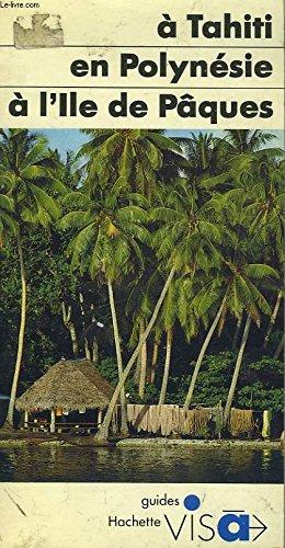 9782010098109: A Tahiti, en Polynésie, à l'île de Pâques