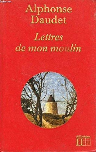 Lettres de mon moulin: Alphonse Daudet