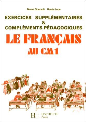 9782010099359: Le français au CM1 (édition 1986). Exercices supplémentaires et compléments pédagogiques