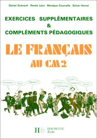 9782010099373: Le fran�ais au CM2 (�dition 1985). Exercices suppl�mentaires et compl�ments p�dagogiques, livre du ma�tre