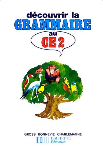 9782010099878: Découvrir la Grammaire au CE 2
