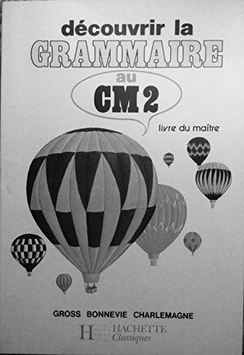 DECOUVRIR LA GRAMMAIRE CM2 MAITRE