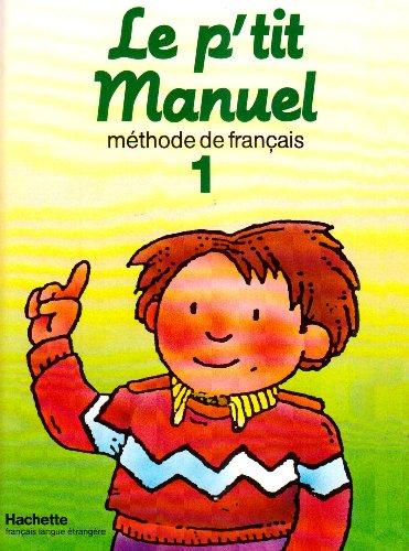 9782010101380: Le p'Tit Manuel - Level 1: Pupil's Book 1 (French Edition)