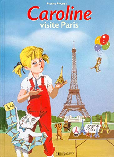 Caroline visite Paris (French Edition): Probst, Pierre