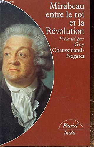 9782010101595: Mirabeau entre le roi et la Revolution: Notes a la cour, suivies de Discours (Collection Pluriel) (French Edition)
