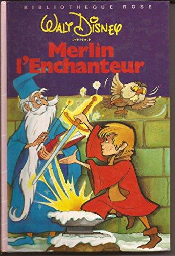 Merlin l'Enchanteur (Bibliothèque rose): Walt Disney Company